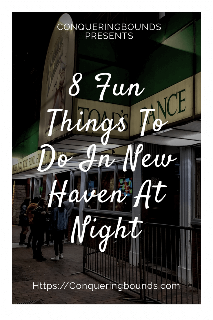 9 Fun Things To Do In New Haven at Night! - Conquering Bounds